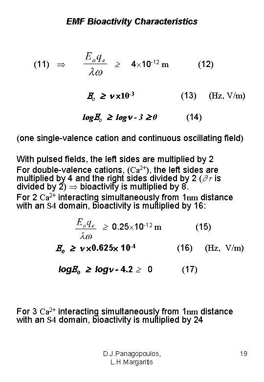 EMF Bioactivity Characteristics (11) 4 10 -12 m o 10 -3 log o log
