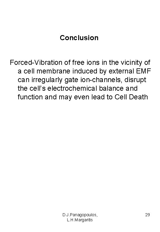 Conclusion Forced-Vibration of free ions in the vicinity of a cell membrane induced by