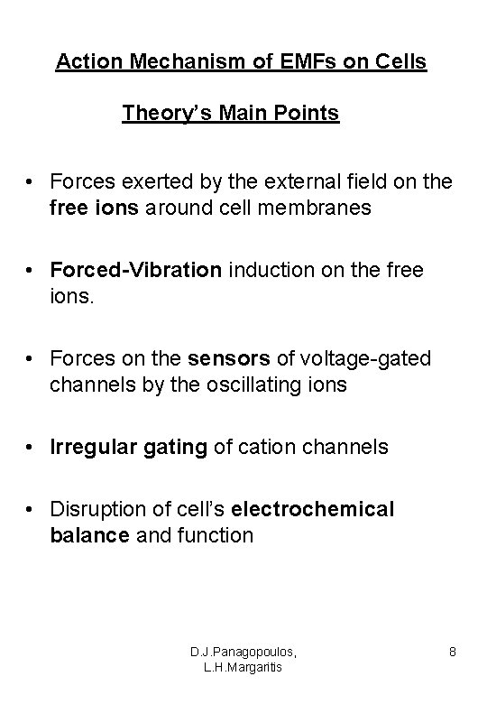 Action Mechanism of EMFs on Cells Theory's Main Points • Forces exerted by the