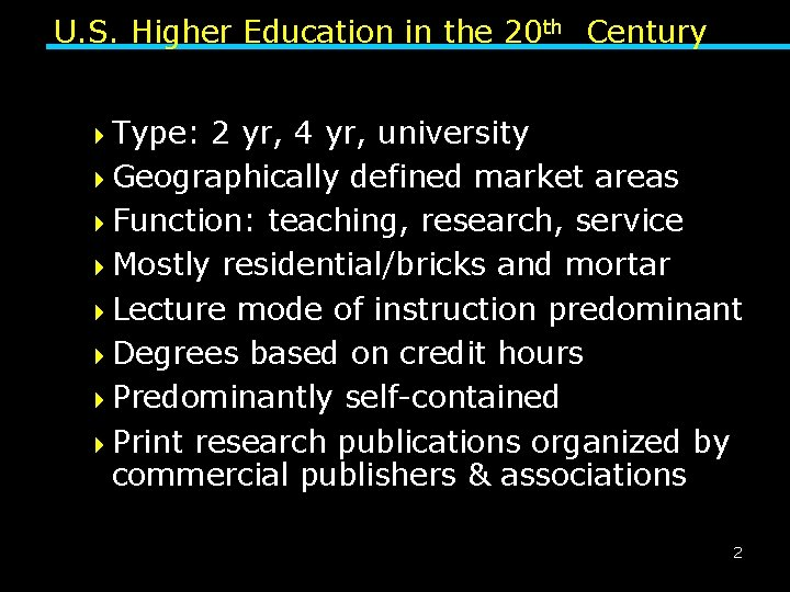 U. S. Higher Education in the 20 th Century 4 Type: 2 yr, 4