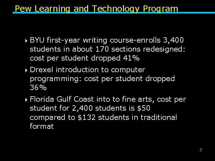 Pew Learning and Technology Program 4 BYU first-year writing course-enrolls 3, 400 students in