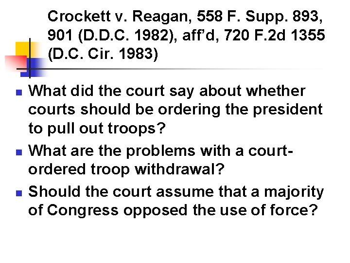 Crockett v. Reagan, 558 F. Supp. 893, 901 (D. D. C. 1982), aff'd, 720