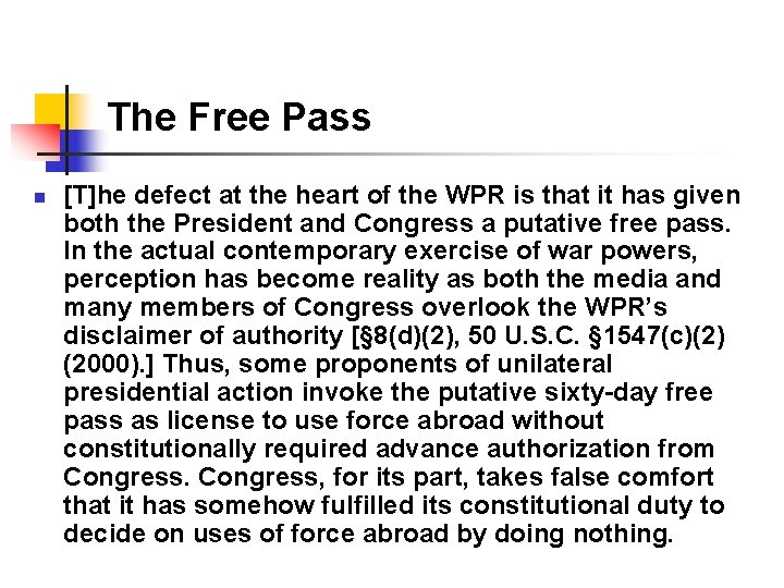 The Free Pass n [T]he defect at the heart of the WPR is that