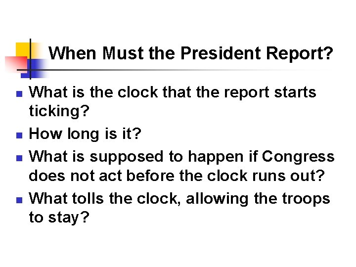 When Must the President Report? n n What is the clock that the report