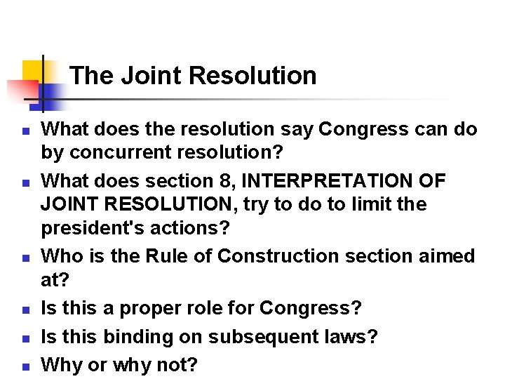 The Joint Resolution n n n What does the resolution say Congress can do