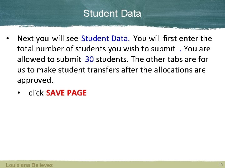 Student Data • Next you will see Student Data. You will first enter the