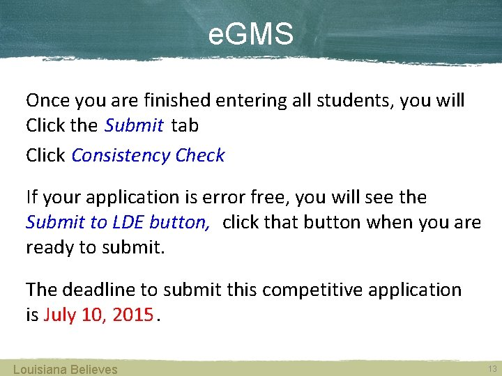 e. GMS Once you are finished entering all students, you will Click the Submit
