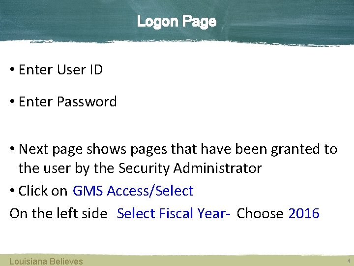 Logon Page • Enter User ID • Enter Password • Next page shows pages
