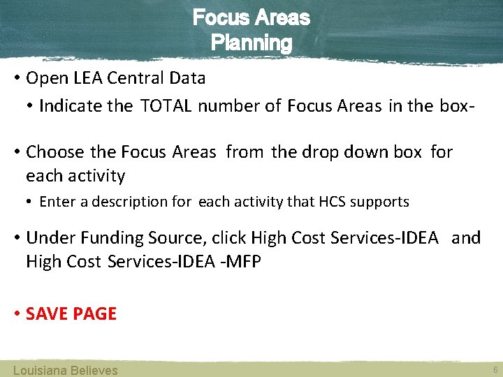 Focus Areas Planning • Open LEA Central Data • Indicate the TOTAL number of