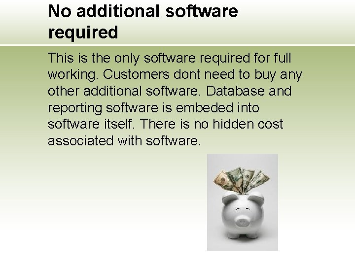 No additional software required This is the only software required for full working. Customers