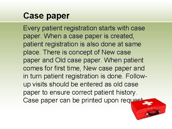 Case paper Every patient registration starts with case paper. When a case paper is