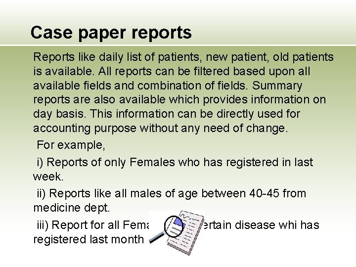 Case paper reports Reports like daily list of patients, new patient, old patients is
