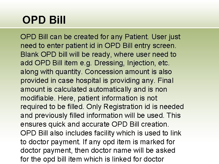 OPD Bill can be created for any Patient. User just need to enter patient