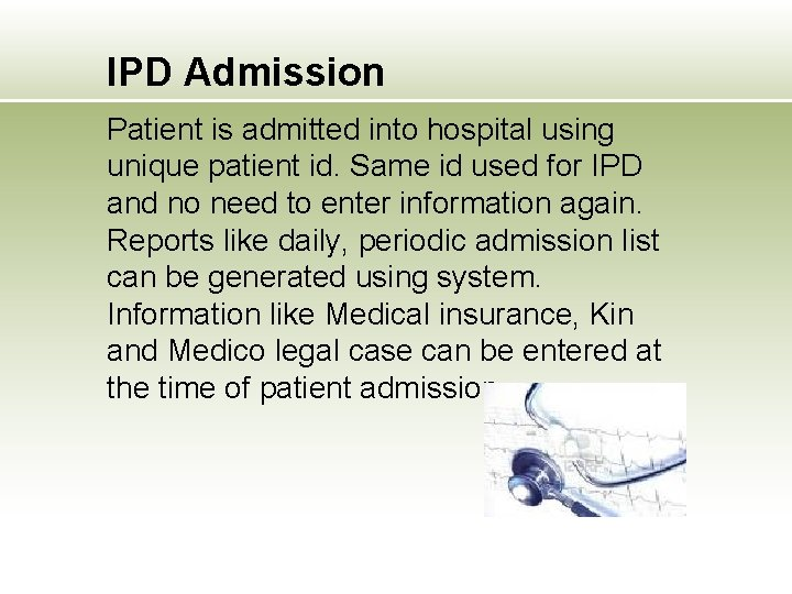 IPD Admission Patient is admitted into hospital using unique patient id. Same id used
