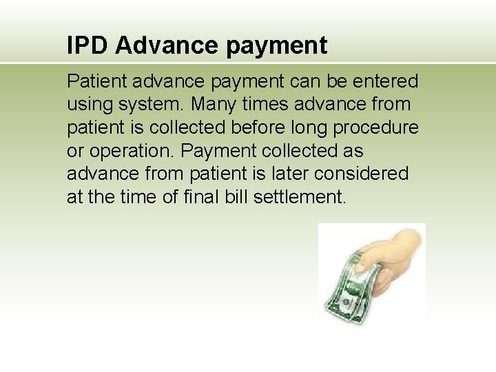IPD Advance payment Patient advance payment can be entered using system. Many times advance