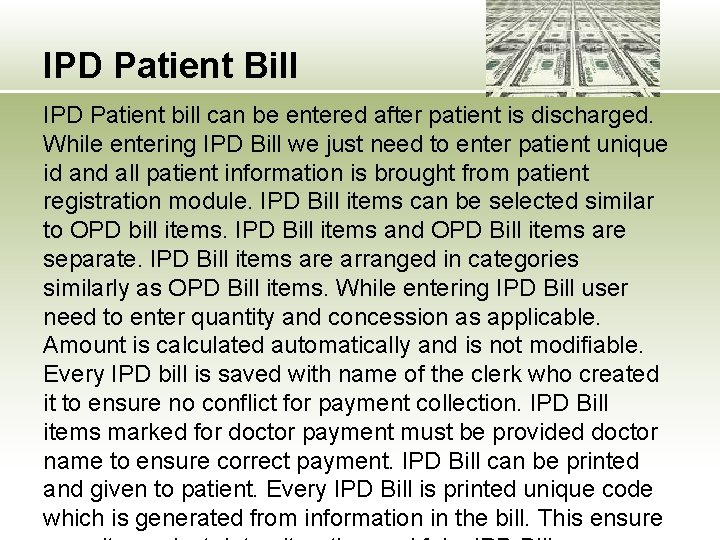IPD Patient Bill IPD Patient bill can be entered after patient is discharged. While