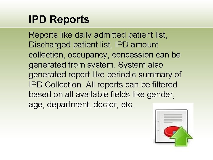 IPD Reports like daily admitted patient list, Discharged patient list, IPD amount collection, occupancy,