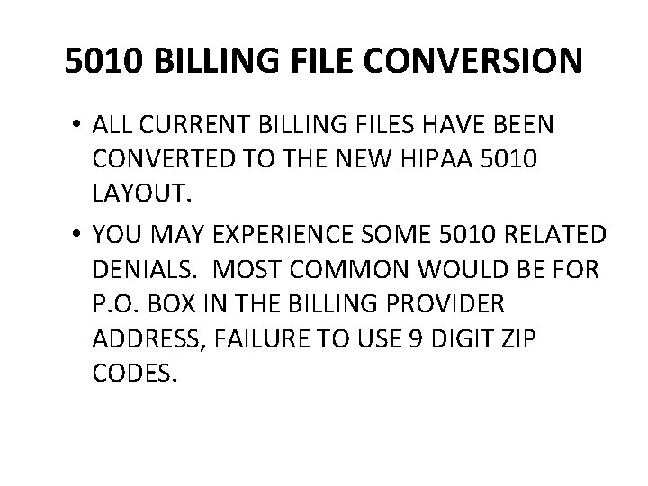 5010 BILLING FILE CONVERSION • ALL CURRENT BILLING FILES HAVE BEEN CONVERTED TO THE