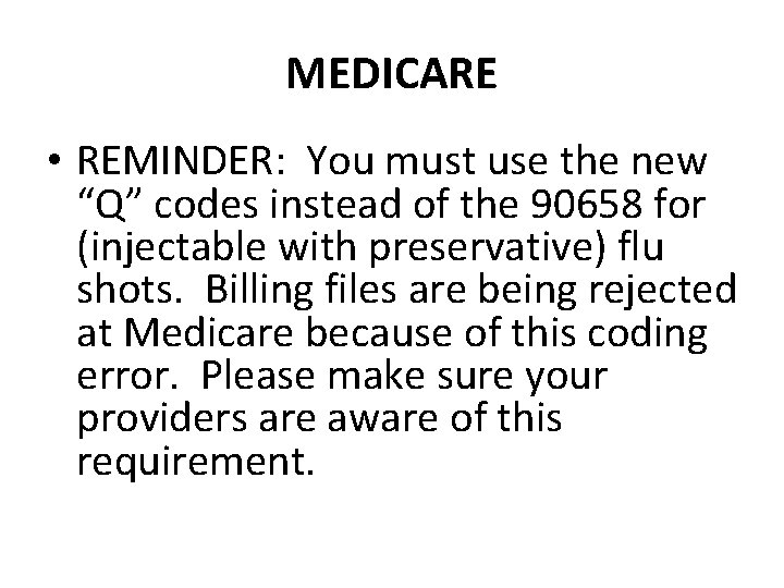 """MEDICARE • REMINDER: You must use the new """"Q"""" codes instead of the 90658"""