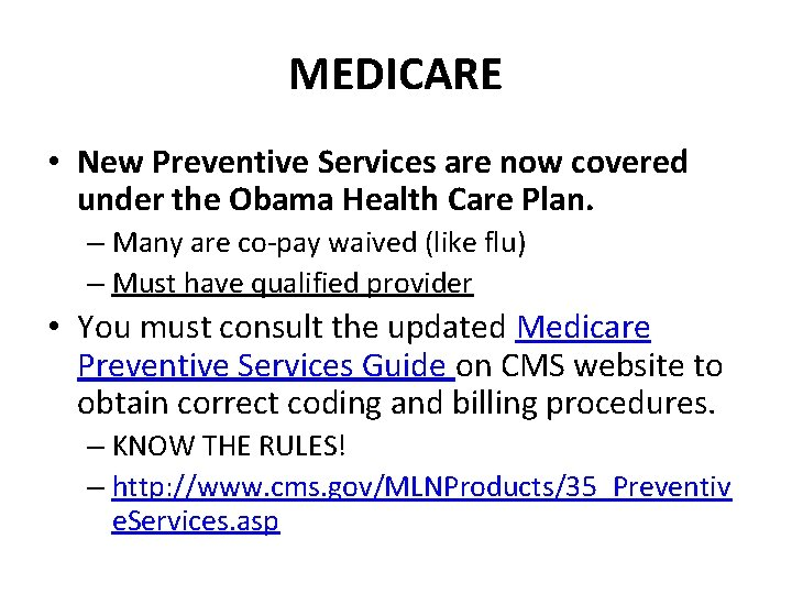 MEDICARE • New Preventive Services are now covered under the Obama Health Care Plan.