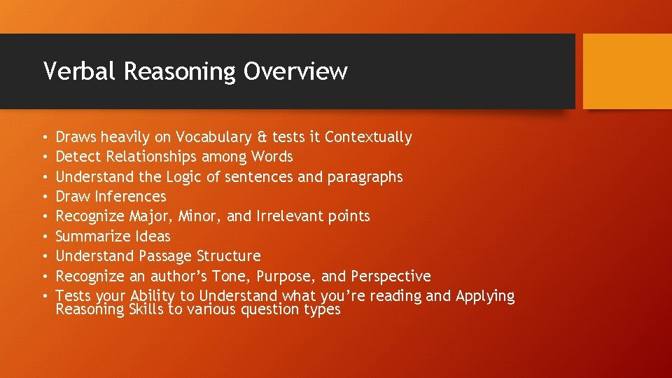 Verbal Reasoning Overview • • • Draws heavily on Vocabulary & tests it Contextually