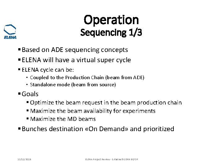 Operation Sequencing 1/3 § Based on ADE sequencing concepts § ELENA will have a