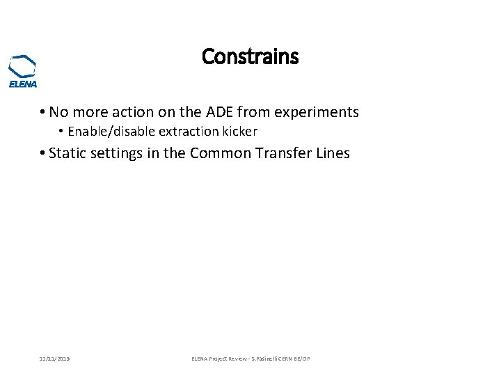 Constrains • No more action on the ADE from experiments • Enable/disable extraction kicker