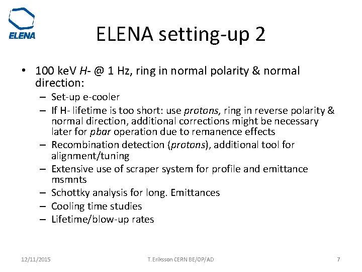 ELENA setting-up 2 • 100 ke. V H- @ 1 Hz, ring in normal