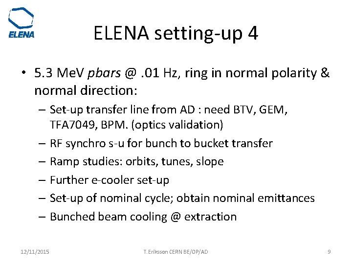ELENA setting-up 4 • 5. 3 Me. V pbars @. 01 Hz, ring in