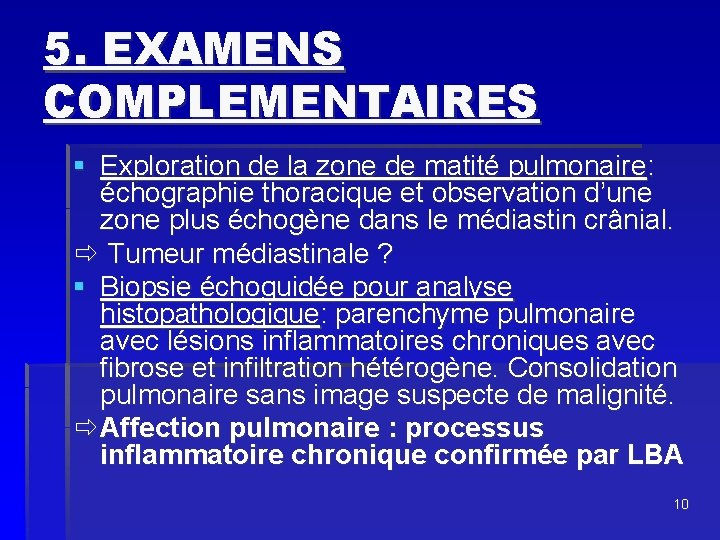 5. EXAMENS COMPLEMENTAIRES § Exploration de la zone de matité pulmonaire: échographie thoracique et