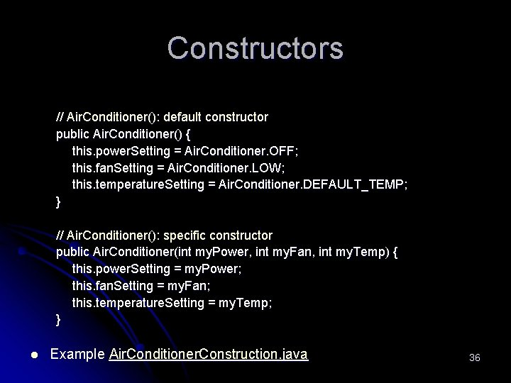 Constructors // Air. Conditioner(): default constructor public Air. Conditioner() { this. power. Setting =