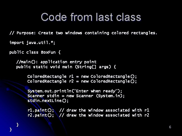Code from last class // Purpose: Create two windows containing colored rectangles. import java.