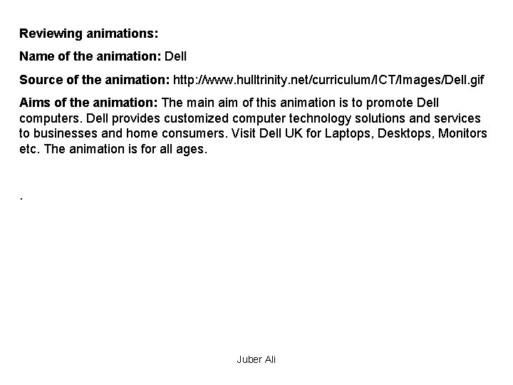 Reviewing animations: Name of the animation: Dell Source of the animation: http: //www. hulltrinity.