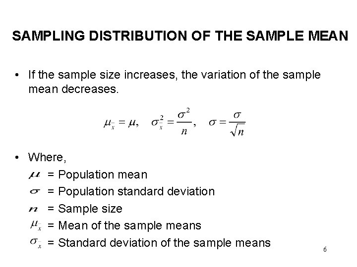 SAMPLING DISTRIBUTION OF THE SAMPLE MEAN • If the sample size increases, the variation