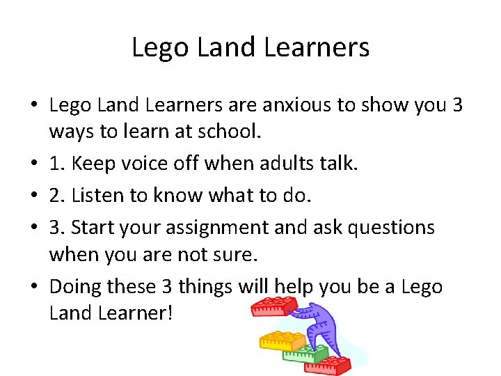 Lego Land Learners • Lego Land Learners are anxious to show you 3 ways
