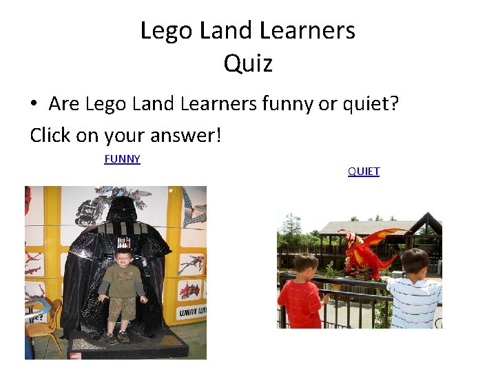 Lego Land Learners Quiz • Are Lego Land Learners funny or quiet? Click on