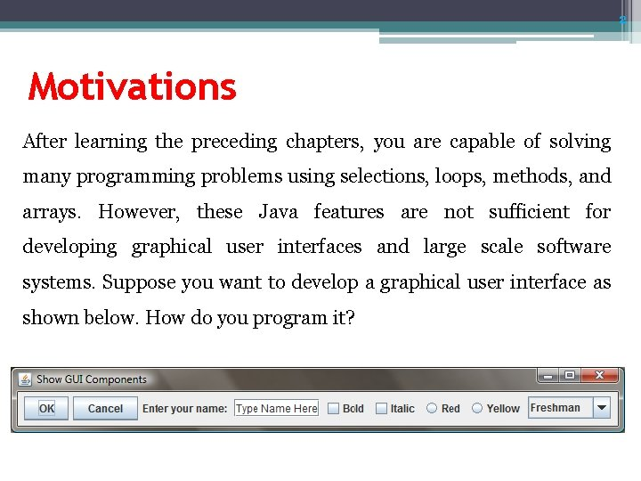 2 Motivations After learning the preceding chapters, you are capable of solving many programming