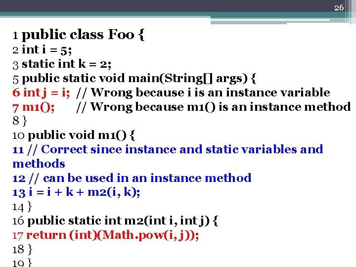 26 1 public class Foo { 2 int i = 5; 3 static int