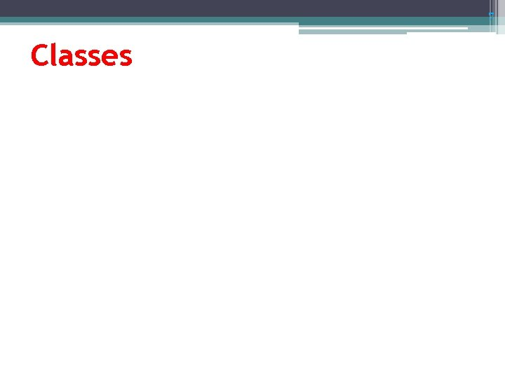 7 Classes