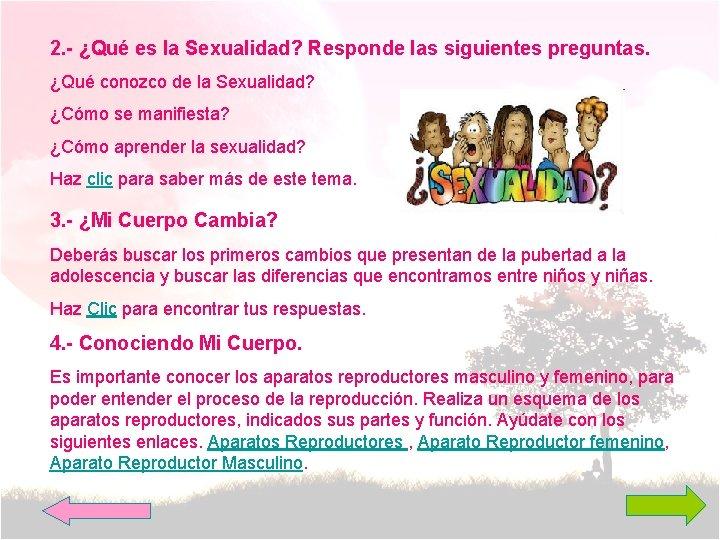 2. - ¿Qué es la Sexualidad? Responde las siguientes preguntas. ¿Qué conozco de la