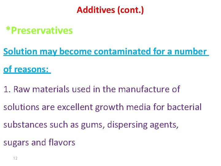 Additives (cont. ) *Preservatives Solution may become contaminated for a number of reasons: 1.