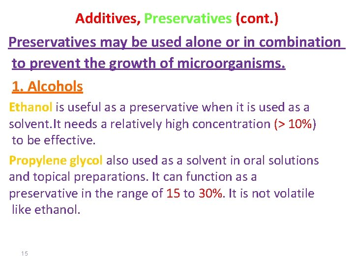 Additives, Preservatives (cont. ) Preservatives may be used alone or in combination to prevent