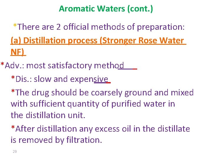 Aromatic Waters (cont. ) *There are 2 official methods of preparation: (a) Distillation process