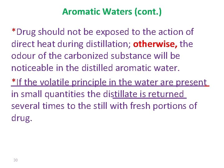Aromatic Waters (cont. ) *Drug should not be exposed to the action of direct
