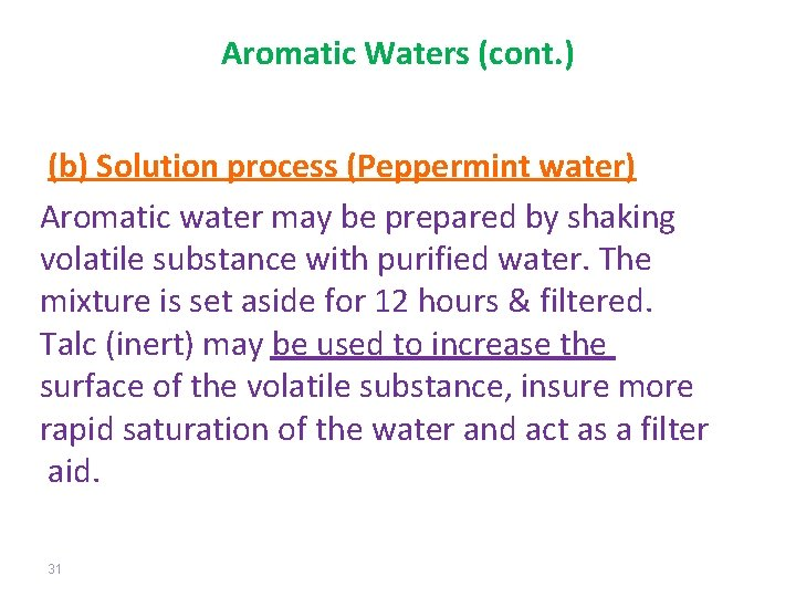 Aromatic Waters (cont. ) (b) Solution process (Peppermint water) Aromatic water may be prepared