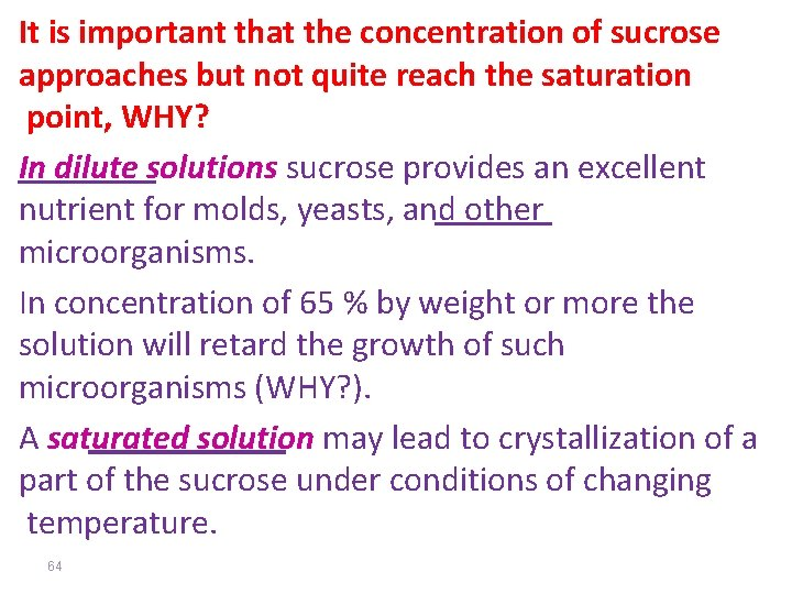 It is important that the concentration of sucrose approaches but not quite reach the