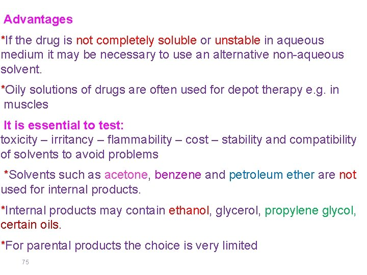 Advantages *If the drug is not completely soluble or unstable in aqueous medium it