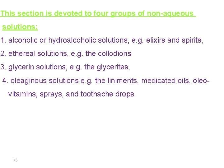 This section is devoted to four groups of non-aqueous solutions: 1. alcoholic or hydroalcoholic