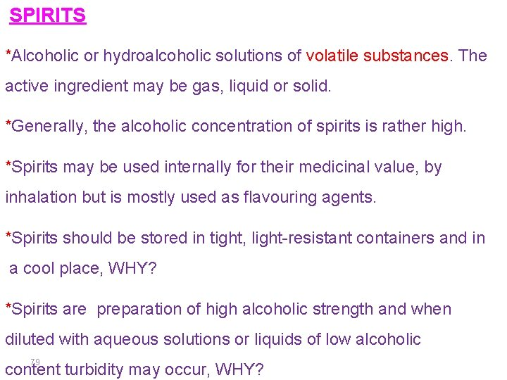 SPIRITS *Alcoholic or hydroalcoholic solutions of volatile substances. The active ingredient may be gas,