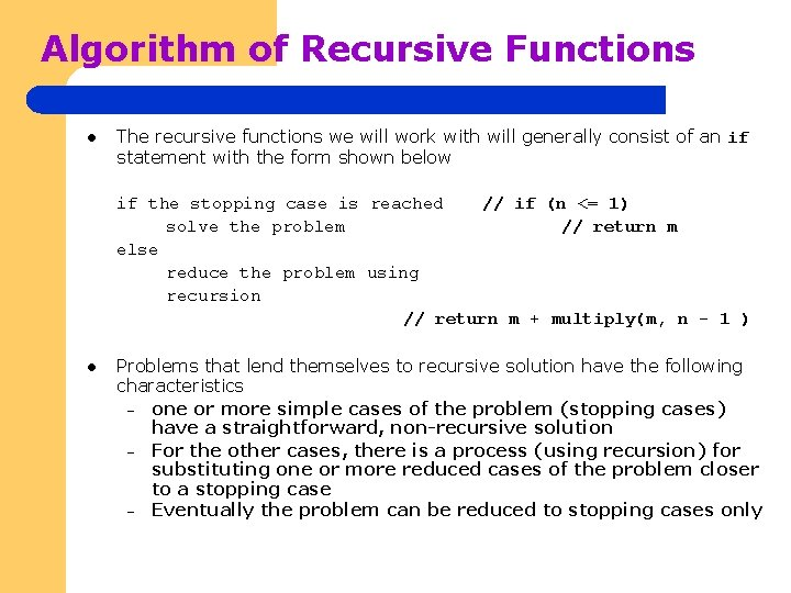 Algorithm of Recursive Functions l The recursive functions we will work with will generally